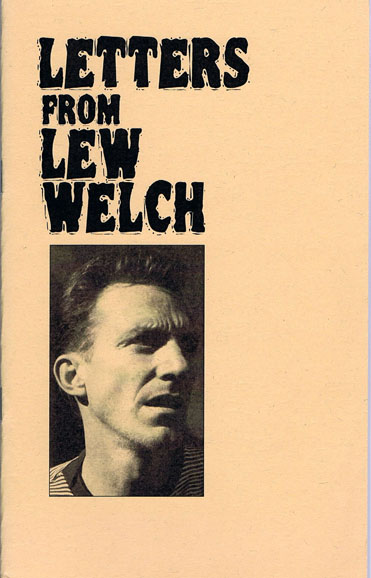 Letters from Lew Welch. Lew Welch.