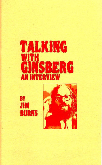 Talking with Ginsberg: An Interview by Jim Burns. Jim Burns, Allen Ginsberg