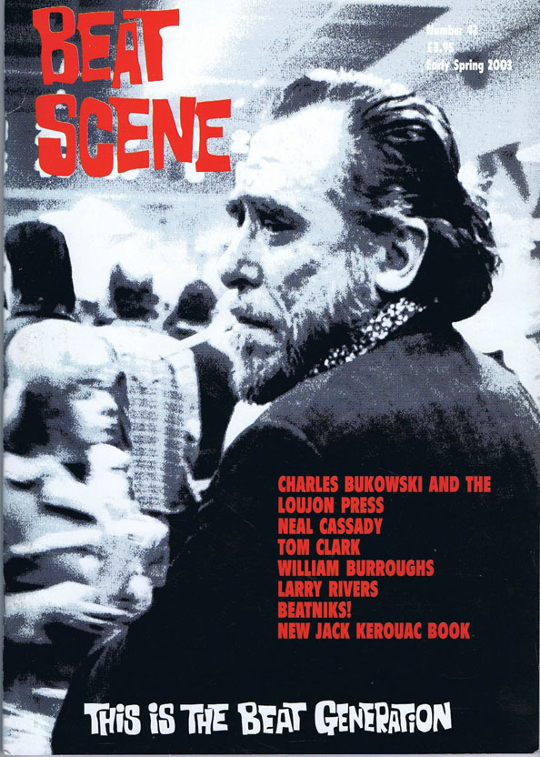 Beat Scene No. 42 (Early Spring 2003). Charles Bukowski, William S. Burroughs, Neal Cassady, Tom Clark, Jack Kerouac, Kevin Ring, Larry: Webb Rivers, Jon, Gypsy Lou.