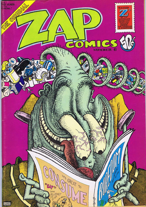 Zap Comix No. 6. Robert Crumb, Rick Griffin, Victor Moscoso, Spain Rodriguez, Gilbert Shelton, Robert Williams, S. Clay Wilson.