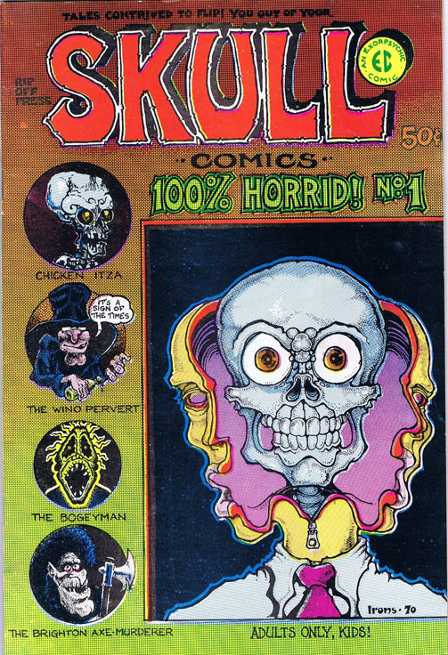 Skull Comics No. 1. Rory Hayes, Greg Irons, Jack Jackson, Fred Schrier, Dave Sheridan.