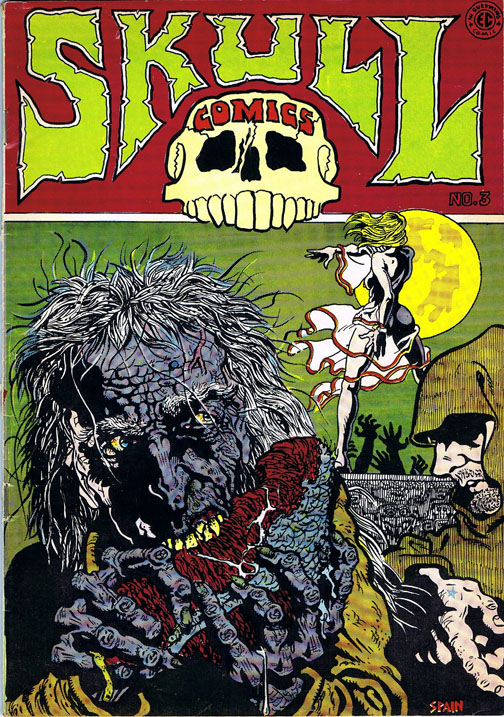 Skull Comics No. 3. Richard Corben, Greg Irons, Jack Jackson, Spain Rodriguez, Dave Sheridan, Tom Veitch.