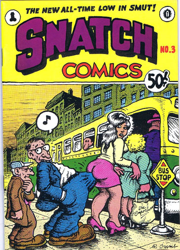 Snatch Comics No. 3. Robert Crumb, Rory Hayes, Victor Moscoso, Jim Osborne, Robert Williams, S....