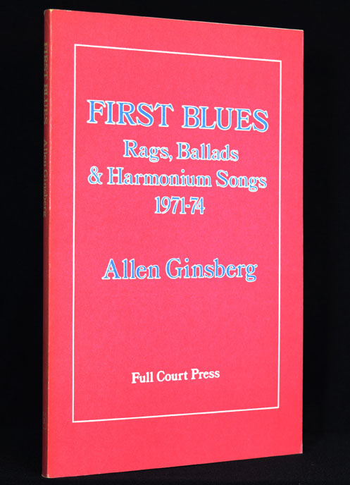 First Blues: Rags, Ballads & Harmonium Songs 1971-74. Allen Ginsberg