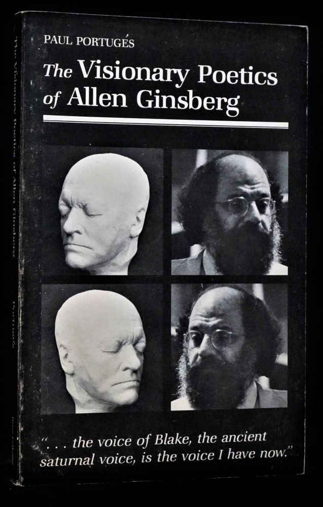 The Visionary Poetics of Allen Ginsberg. Paul Portuges, Allen Ginsberg