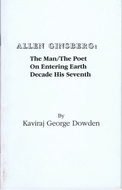 Allen Ginsberg: The Man/The Poet On Entering Earth Decade His Seventh. Kaviraj George Dowden,...
