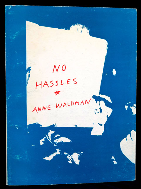 No Hassles: An Unhinged Book In Parts. Anne Waldman
