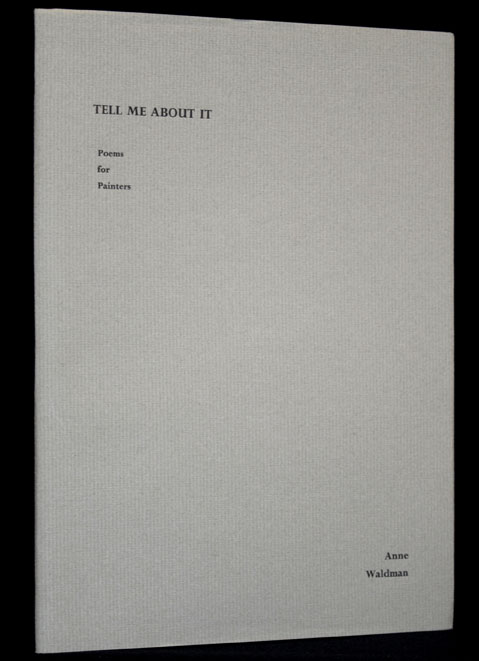 Tell Me About It: Poems for Painters. Anne Waldman
