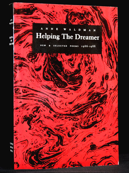 Helping the Dreamer: New & Selected Poems 1966-1988. Anne Waldman