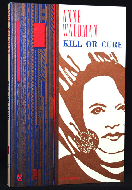 Kill or Cure. Anne Waldman