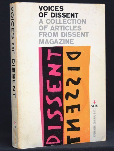 Voices of Dissent: A Collection of Articles from Dissent Magazine. Stanley Diamond, Eric Fromm,...