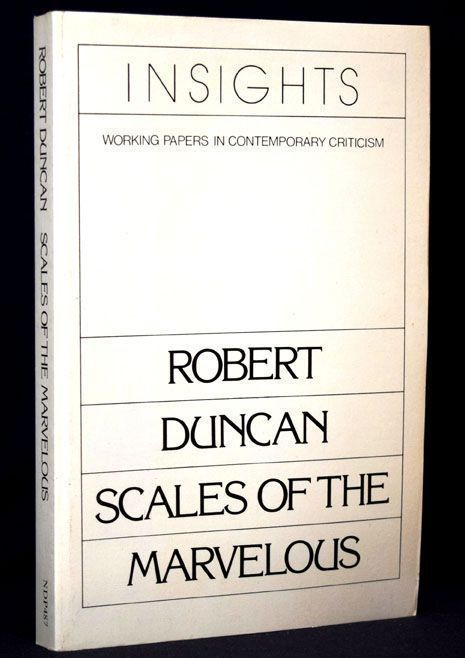 Scales of the Marvelous. Robert Duncan.