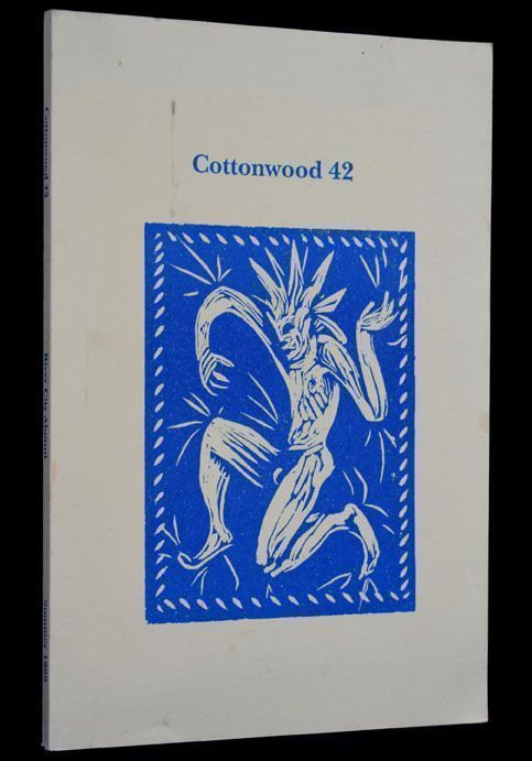 Cottonwood Review No. 42. Kevin J. Burris, Dennis K. Helm, Denise Low, Joanne Lowery, Cynthia S....