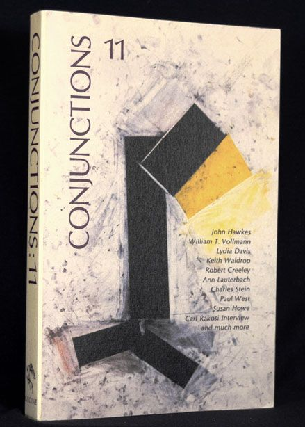 Conjunctions: 11. Robert Creeley, Lydia Davis, Robert Kelly, Jackson Mac Low, Joel Shapiro, David Storey, Nathaniel Tarn, Paul West.