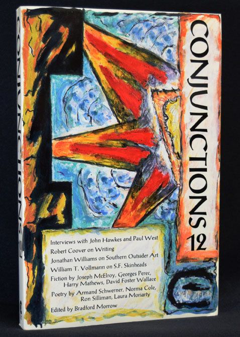 Conjunctions 12. Various, Gregory Amenoff, Robert Creeley, Robert Duncan, Barbara Guest, John Hawkes, Ken Miller, Branford Morrow, William T. Vollman, David Foster Wallace, Paul West.