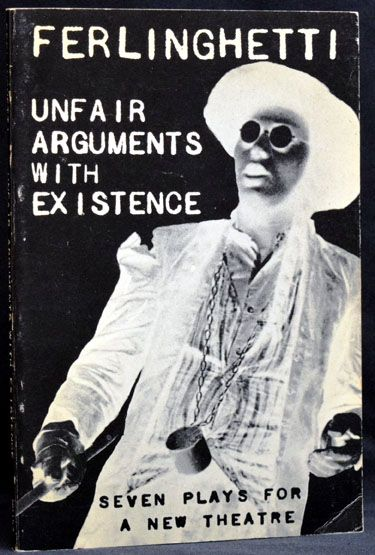 Unfair Arguments with Existence. Lawrence Ferlinghetti.