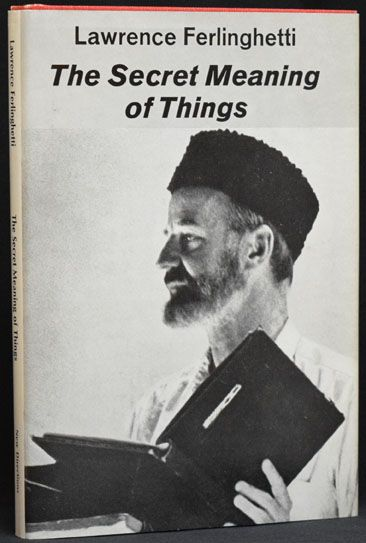 The Secret Meaning of Things. Lawrence Ferlinghetti