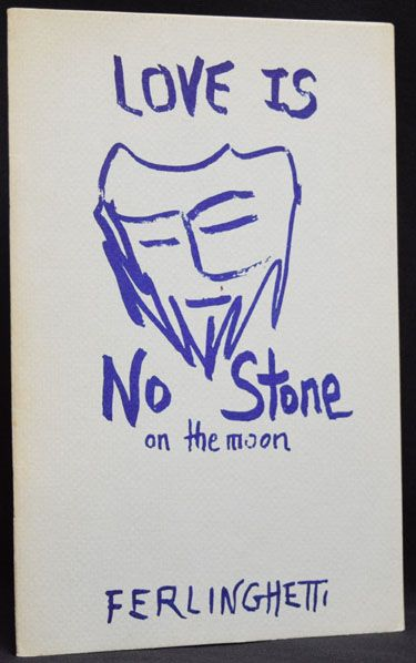 Love is No Stone on the Moon. Lawrence Ferlinghetti