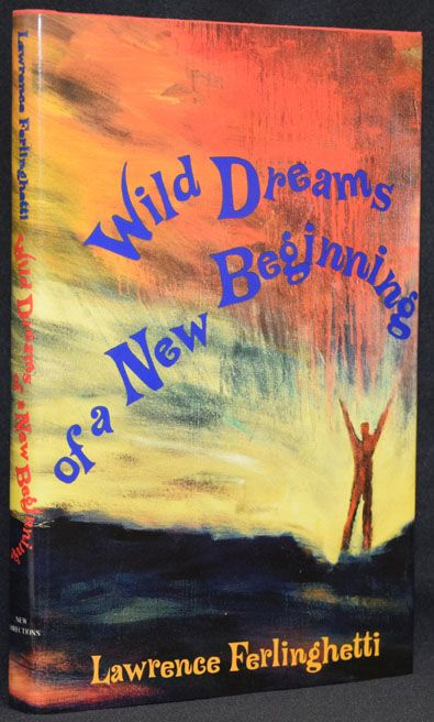 Wild Dreams of a New Beginning. Lawrence Ferlinghetti