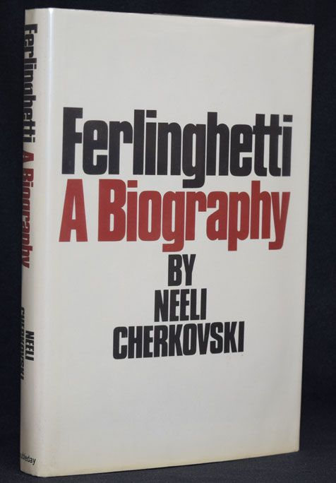 Ferlinghetti: A Biography. Neeli Cherkovski.