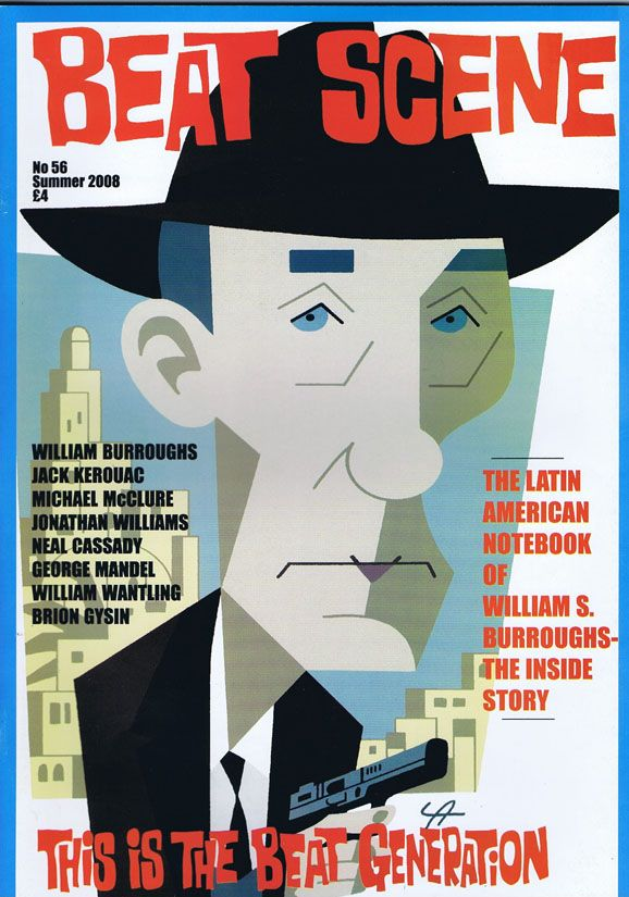 Beat Scene No. 56 (Summer 2008). William S. Burroughs, Neal Cassady, Brion Gysin, Jack Kerouac,...