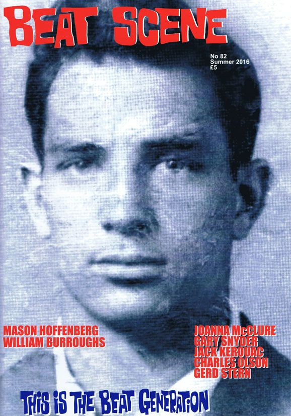 Beat Scene No. 82 (Summer 2016). William S. Burroughs, Mason Hoffenberg, Jack Kerouac, Joanna...