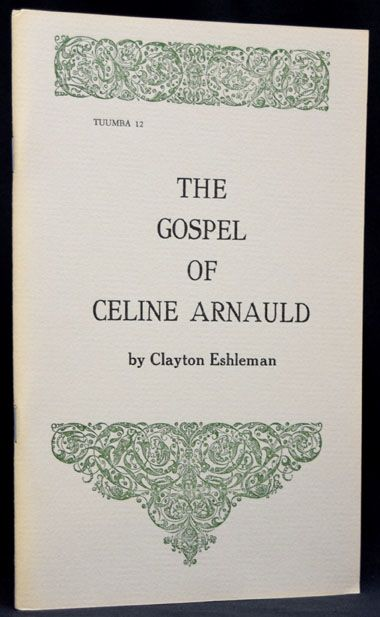 The Gospel of Celine Arnauld. Clayton Eshleman.