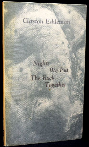 Nights We Put The Rock Together. Clayton Eshleman