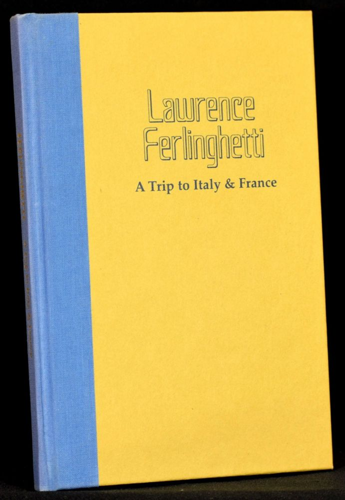 A Trip to Italy & France. Lawrence Ferlinghetti.