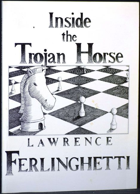 Inside the Trojan Horse. Lawrence Ferlinghetti