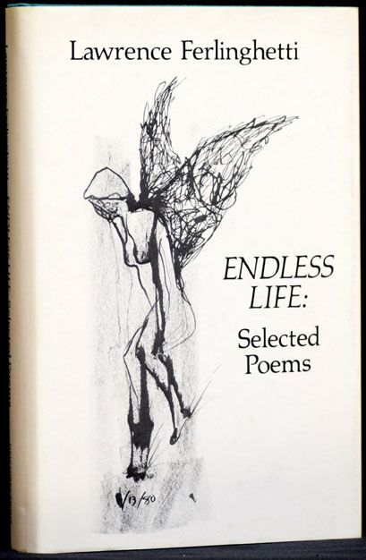 Endless Life: Selected Poems / With: Lawrence Ferlinghetti: Poet At Large. Lawrence Ferlinghetti