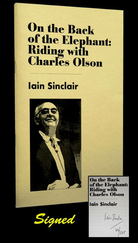 On the Back of the Elephant: Riding with Charles Olson. Charles Olson, Iain Sinclair.