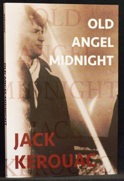 Old Angel Midnight. Jack Kerouac