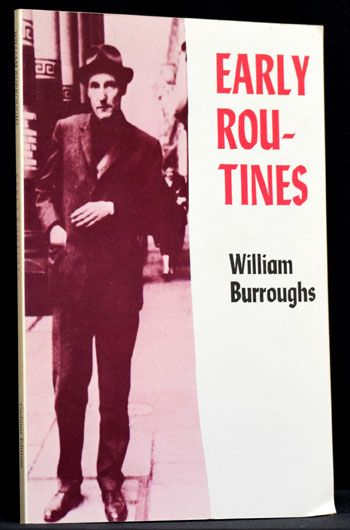 Early Routines. William S. Burroughs.