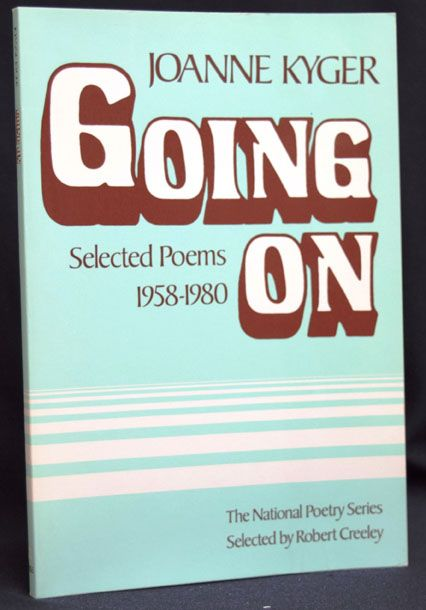 Going On: Selected Poems 1958-1980. Joanne Kyger