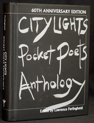 City Lights Pocket Poets Anthology: 60th Anniversary Edition. Various, Gregory Corso, Robert Duncan, Allen Ginsberg, Jack Hirschman, Bob Kaufman, Jack Kerouac, Philip Lamantia, Frank O'Hara.