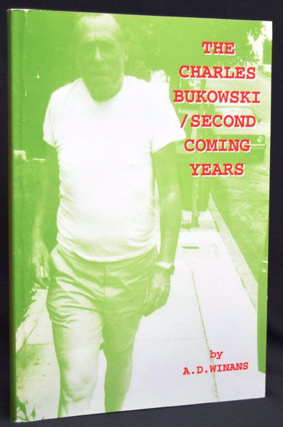 The Charles Bukowski / Second Coming Years. A. D. Winans, Charles Bukowski.