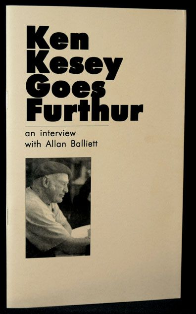 Ken Kesey Goes Further. Ken Kesey