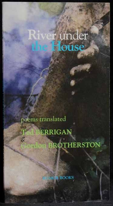 River under the House: poems translated by Ted Berrigan & Gordon Brotherston. Guillaume...
