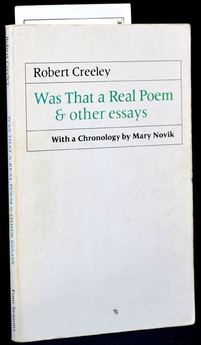 Was That a Real Poem & Other Essays. Robert Creeley.