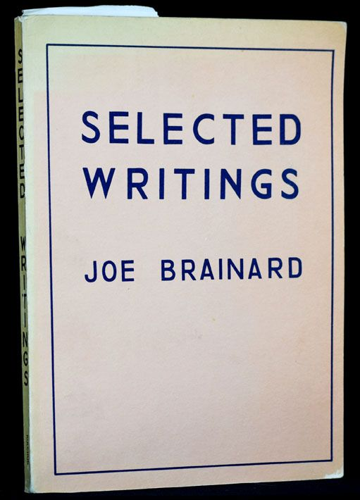 Selected Writings 1962-1971. Joe Brainard