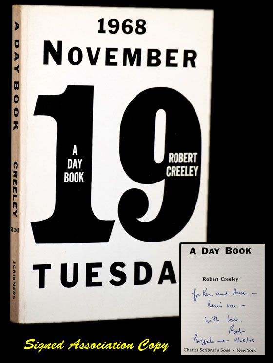 A Day Book: Tuesday November 19, 1968 / Friday June 11, 1971. Robert Creeley.