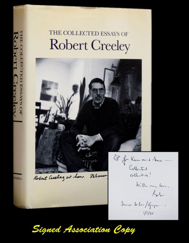 The Collected Essays of Robert Creeley. Robert Creeley.