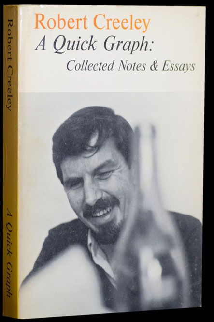 A Quick Graph: Collected Notes & Essays. Robert Creeley
