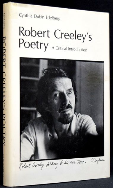 Robert Creeley's Poetry: A Critical Introduction. Cynthia Dubin Edelberg