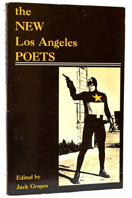 The New Los Angeles Poets. Joy Aiken, Bob Brown, Dori Denning, Erik Goetze, Jack Grapes, Mona...