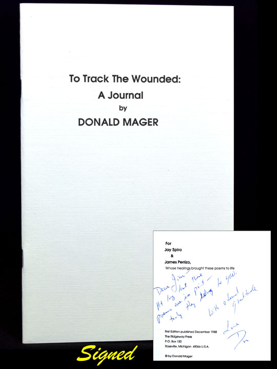To Track the Wounded: A Journal. Donald Mager.