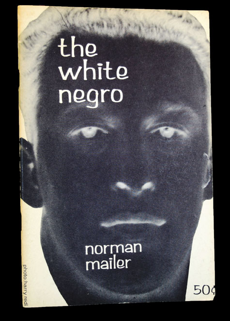 The White Negro. Norman Mailer