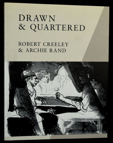 Drawn & Quartered. Robert Creeley