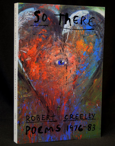 So There: Poems 1976-83. Robert Creeley